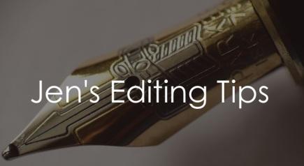 Jen's Editing Tips